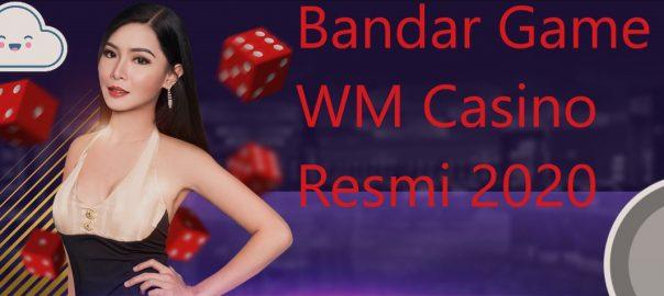3 Trik Unggul Saat Memilih Laman WM Casino Terbaik